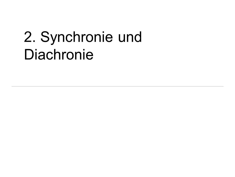 2. Synchronie und Diachronie