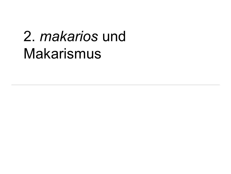2. makarios und Makarismus