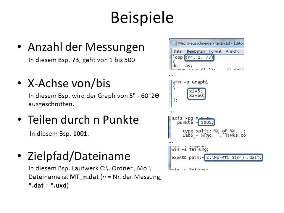Beispiele Anzahl der Messungen X-Achse von/bis Teilen durch n Punkte Zielpfad/Dateiname In diesem Bsp.