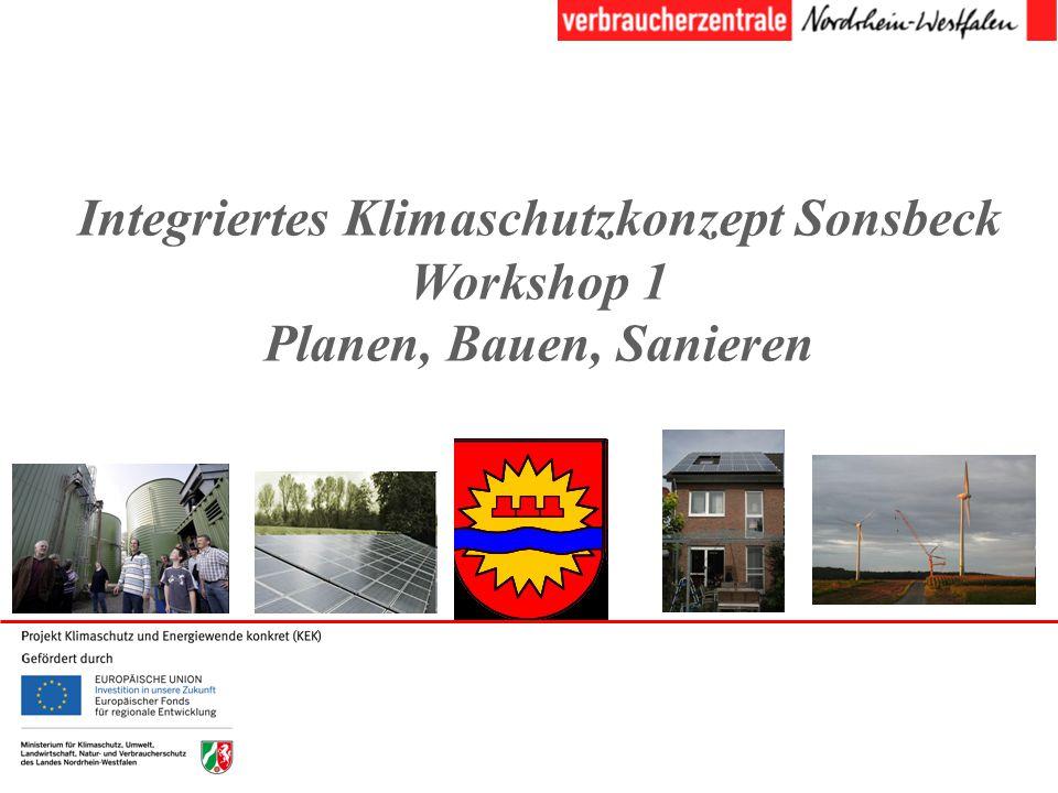 Integriertes Klimaschutzkonzept Sonsbeck Workshop 1 Planen, Bauen, Sanieren Klimaschutz, nichts neues in Sonsbeck