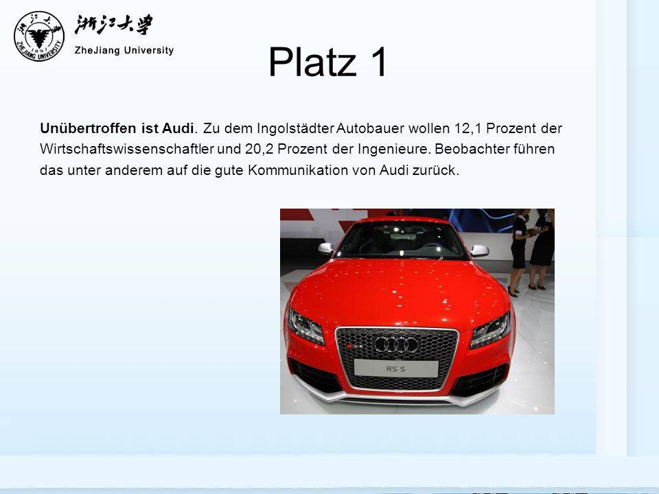 Platz 1 Unübertroffen ist Audi.