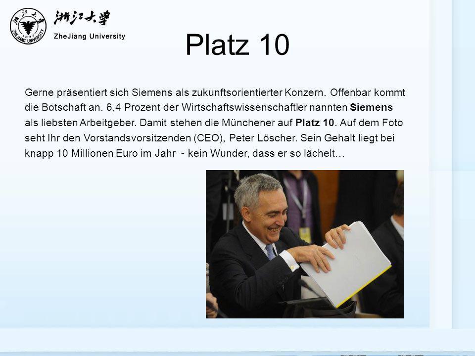 Platz 10 Gerne präsentiert sich Siemens als zukunftsorientierter Konzern. Offenbar kommt die Botschaft an. 6,4 Prozent der Wirtschaftswissenschaftler