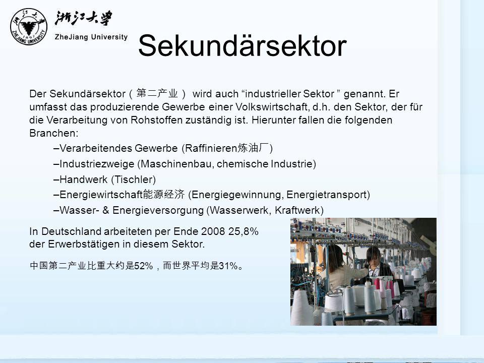 Sekundärsektor Der Sekundärsektor wird auch industrieller Sektor genannt.