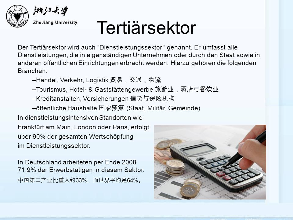 Tertiärsektor Der Tertiärsektor wird auch Dienstleistungssektor genannt. Er umfasst alle Dienstleistungen, die in eigenständigen Unternehmen oder durc