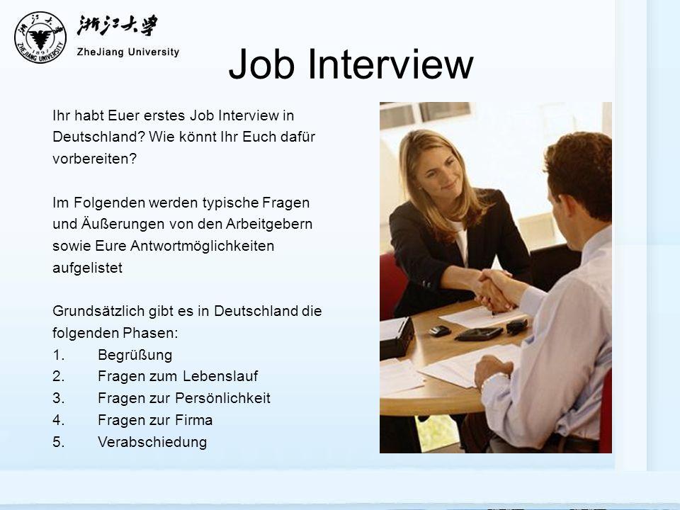 Ihr habt Euer erstes Job Interview in Deutschland? Wie könnt Ihr Euch dafür vorbereiten? Im Folgenden werden typische Fragen und Äußerungen von den Ar