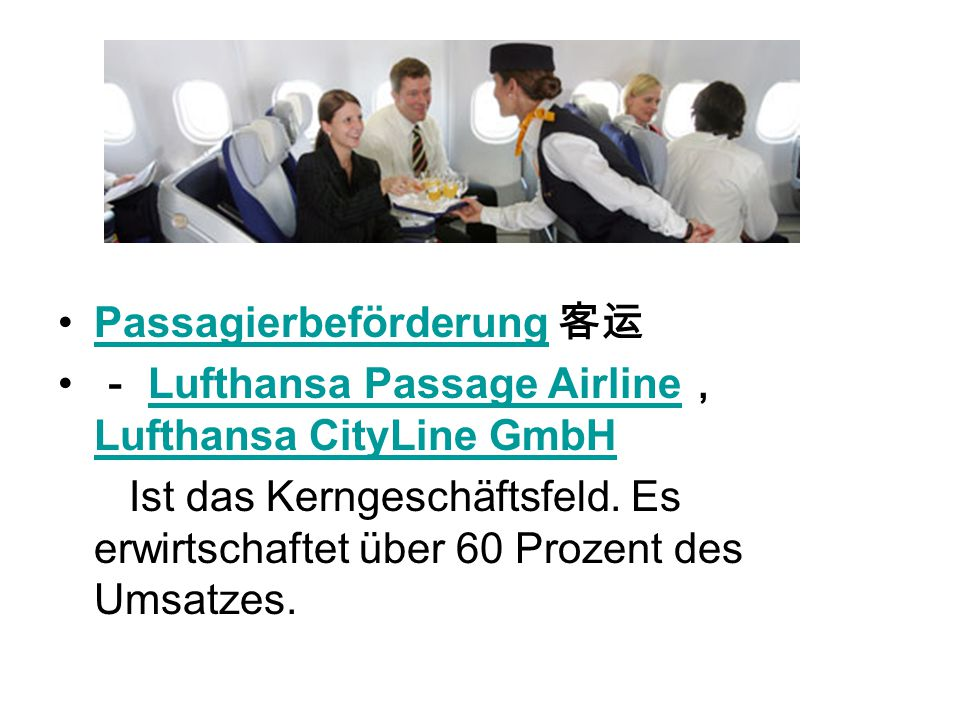 Passagierbeförderung Lufthansa Passage Airline Lufthansa CityLine GmbHLufthansa Passage Airline Lufthansa CityLine GmbH Ist das Kerngeschäftsfeld. Es