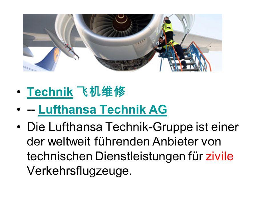 Technik -- Lufthansa Technik AGLufthansa Technik AG Die Lufthansa Technik-Gruppe ist einer der weltweit führenden Anbieter von technischen Dienstleist