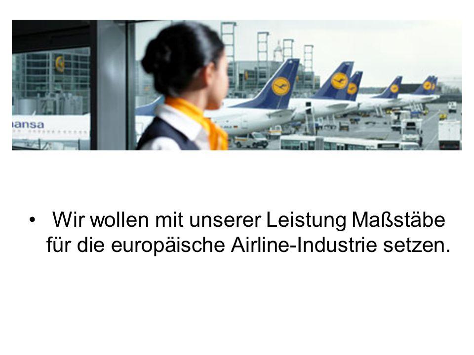 Wir wollen mit unserer Leistung Maßstäbe für die europäische Airline-Industrie setzen.