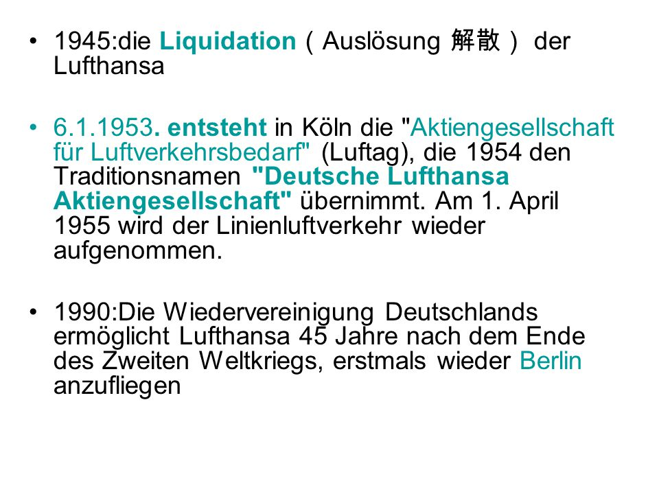1945:die Liquidation Auslösung der Lufthansa 6.1.1953. entsteht in Köln die