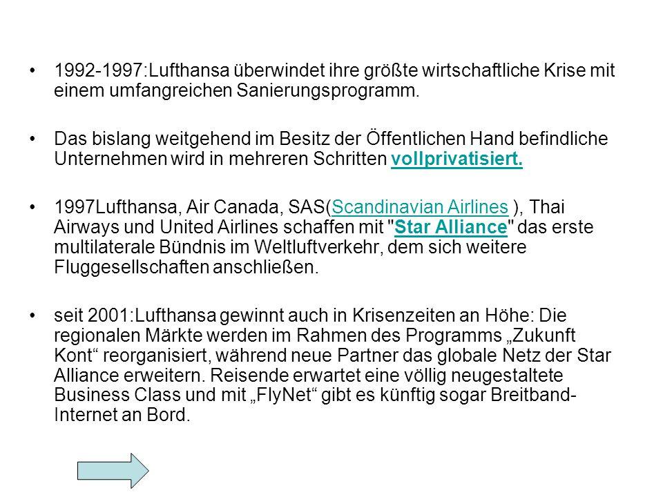 1992-1997:Lufthansa überwindet ihre größte wirtschaftliche Krise mit einem umfangreichen Sanierungsprogramm. Das bislang weitgehend im Besitz der Öffe