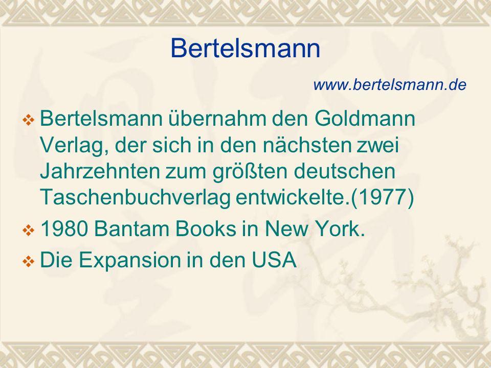 Bertelsmann übernahm den Goldmann Verlag, der sich in den nächsten zwei Jahrzehnten zum größten deutschen Taschenbuchverlag entwickelte.(1977) 1980 Bantam Books in New York.