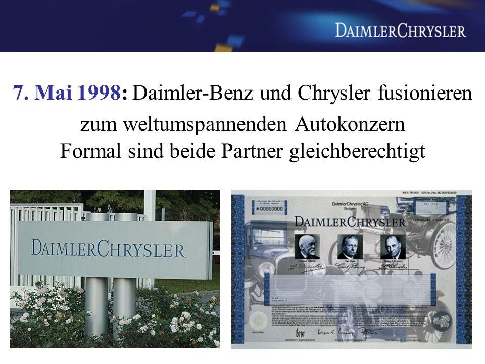7. Mai 1998: Daimler-Benz und Chrysler fusionieren zum weltumspannenden Autokonzern Formal sind beide Partner gleichberechtigt