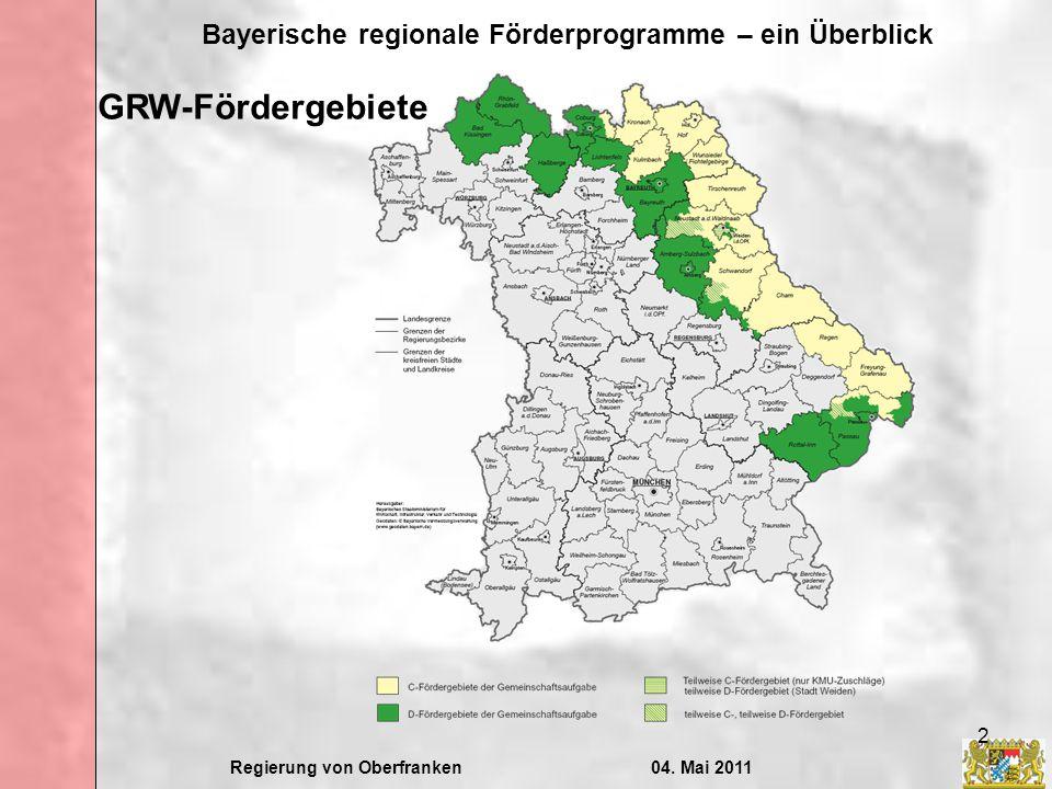 Regierung von Oberfranken04. Mai 2011 Bayerische regionale Förderprogramme – ein Überblick 2 GRW-Fördergebiete
