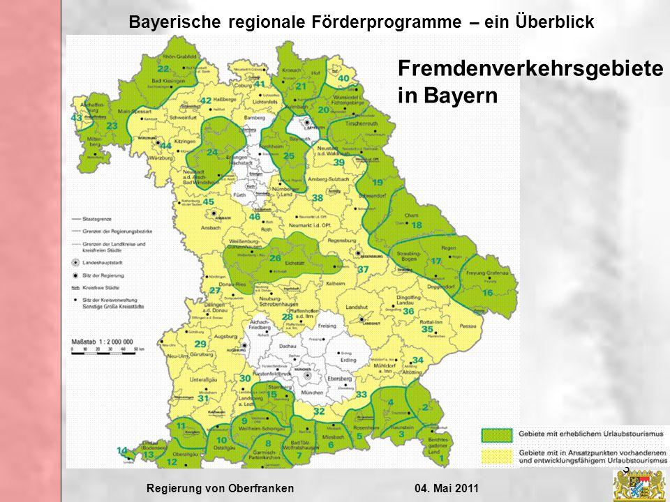 Regierung von Oberfranken04. Mai 2011 Bayerische regionale Förderprogramme – ein Überblick 3 Fremdenverkehrsgebiete in Bayern