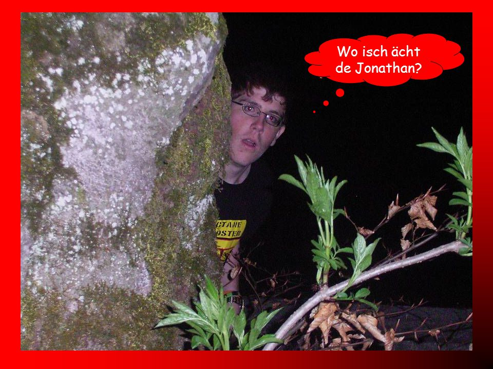 Wo isch ächt de Jonathan?