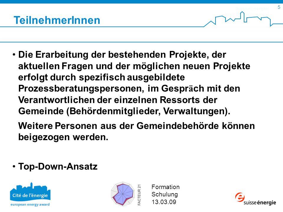 SuisseEnergie pour les communes 6 Formation Schulung 13.03.09 FACTEUR 21 Formation 30.01.09 Übersicht zu Massnahmen und Akteuren