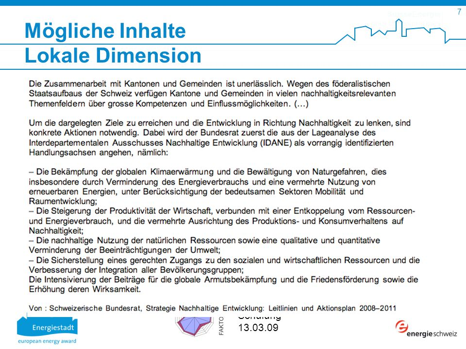 SuisseEnergie pour les communes 7 Schulung 13.03.09 Mögliche Inhalte Lokale Dimension