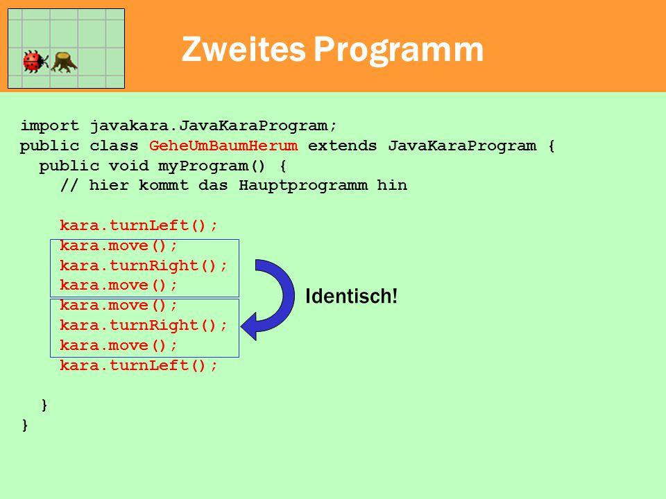 Zweites Programm import javakara.JavaKaraProgram; public class GeheUmBaumHerum extends JavaKaraProgram { public void myProgram() { // hier kommt das H