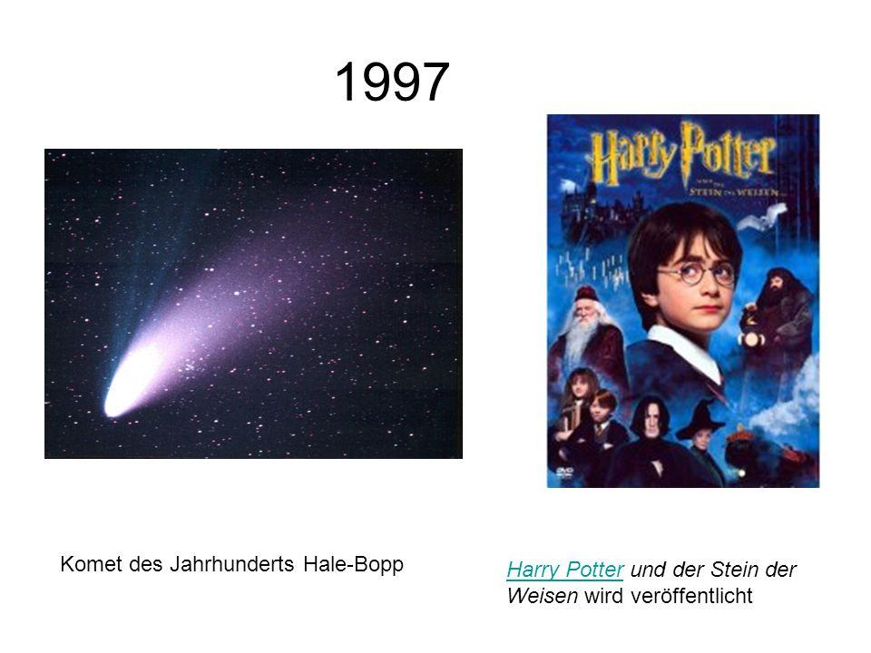 1997 Komet des Jahrhunderts Hale-Bopp Harry PotterHarry Potter und der Stein der Weisen wird veröffentlicht