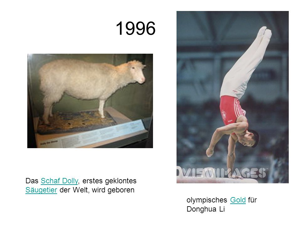 1996 Das Schaf Dolly, erstes geklontes Säugetier der Welt, wird geborenSchaf Dolly Säugetier olympisches Gold für Donghua LiGold