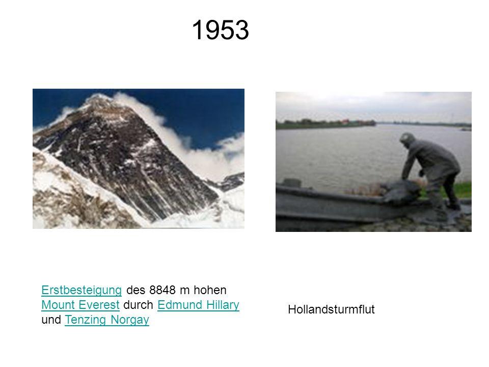 1953 ErstbesteigungErstbesteigung des 8848 m hohen Mount Everest durch Edmund Hillary und Tenzing Norgay Mount EverestEdmund HillaryTenzing Norgay Hol