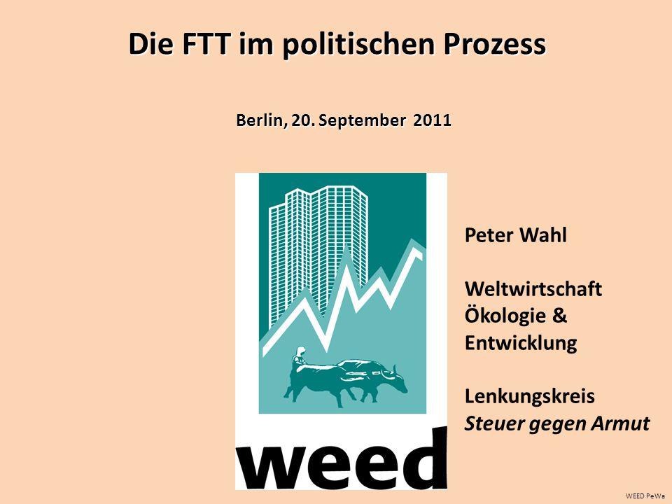WEED PeWa Peter Wahl Weltwirtschaft Ökologie & Entwicklung Lenkungskreis Steuer gegen Armut Berlin, 20.