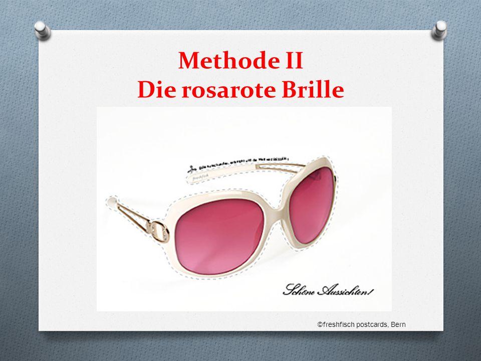 Methode II Die rosarote Brille ©freshfisch postcards, Bern