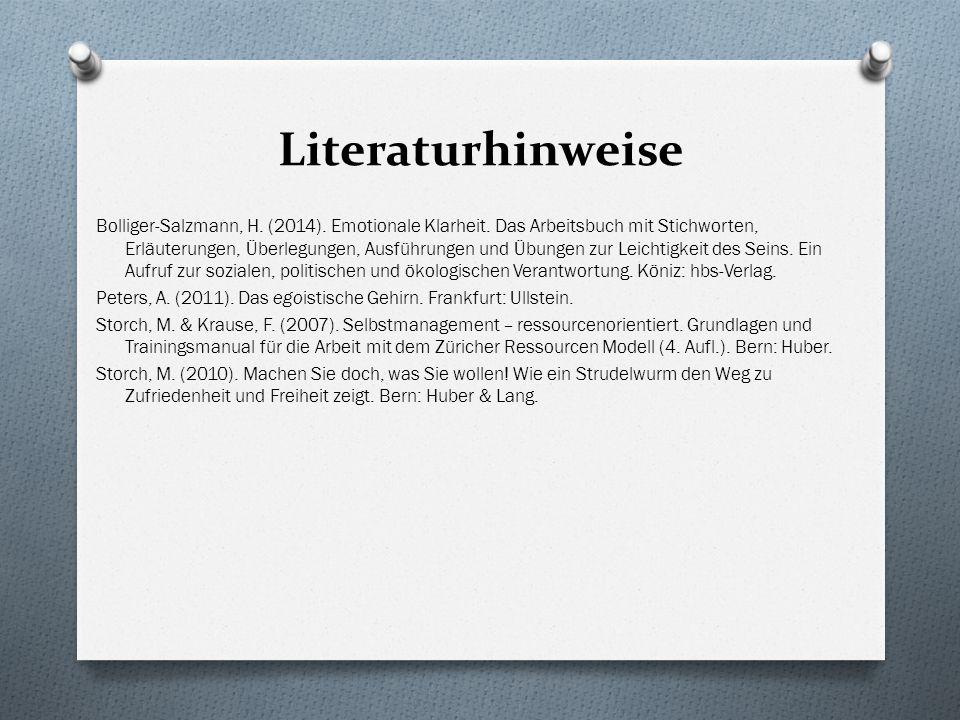 Literaturhinweise Bolliger-Salzmann, H.(2014). Emotionale Klarheit.