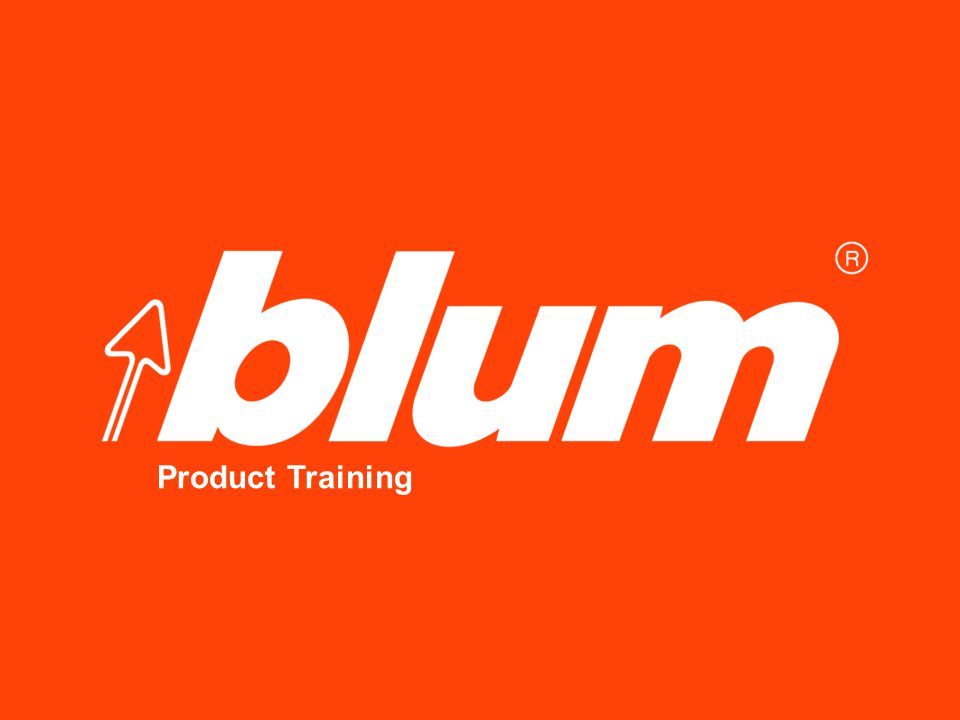 1 © Julius Blum GmbH Blum Product Training