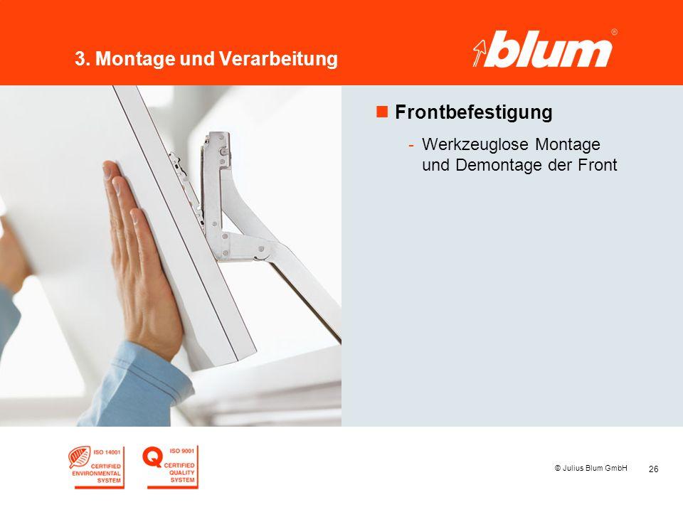 26 © Julius Blum GmbH 3. Montage und Verarbeitung nFrontbefestigung -Werkzeuglose Montage und Demontage der Front