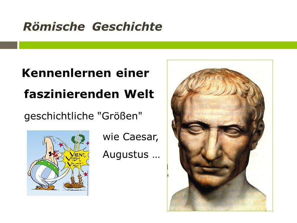 Römische Geschichte Kennenlernen einer faszinierenden Welt geschichtliche Größen wie Caesar, Augustus …
