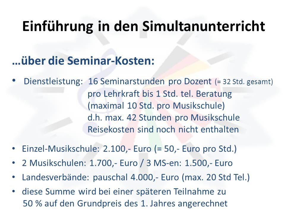Einführung in den Simultanunterricht …über die Seminar-Kosten: Dienstleistung: 16 Seminarstunden pro Dozent (= 32 Std. gesamt) pro Lehrkraft bis 1 Std