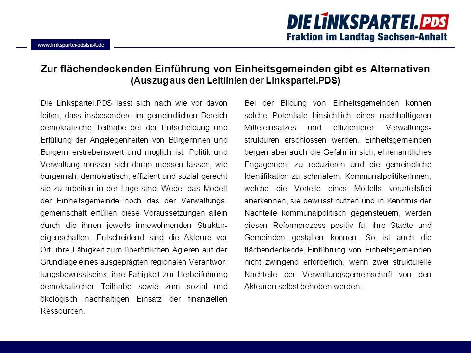 Zur flächendeckenden Einführung von Einheitsgemeinden gibt es Alternativen (Auszug aus den Leitlinien der Linkspartei.PDS) Die Linkspartei.PDS lässt s