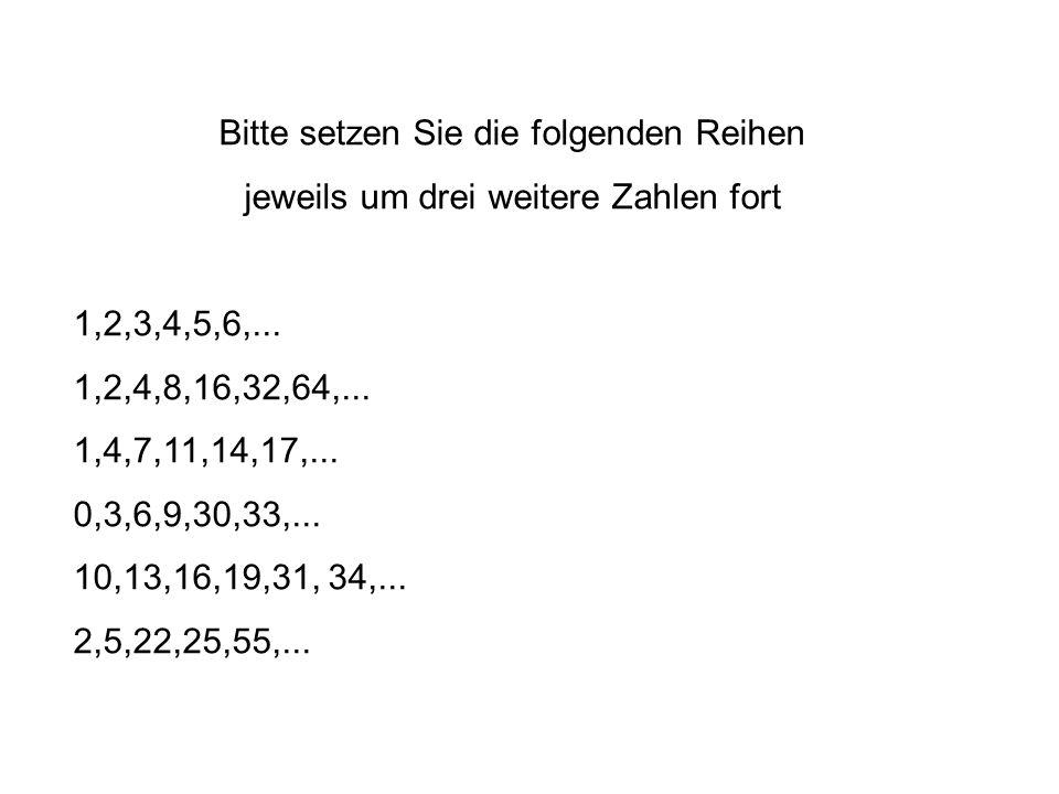 Bitte setzen Sie die folgenden Reihen jeweils um drei weitere Zahlen fort 1,2,3,4,5,6,...