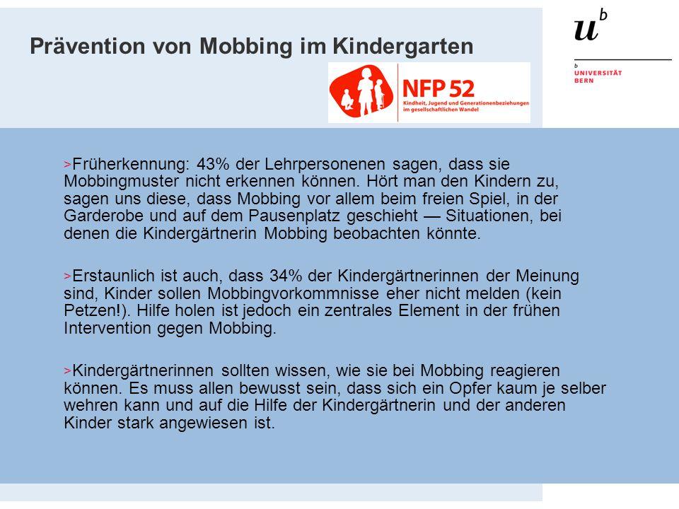 > Früherkennung: 43% der Lehrpersonenen sagen, dass sie Mobbingmuster nicht erkennen können. Hört man den Kindern zu, sagen uns diese, dass Mobbing vo
