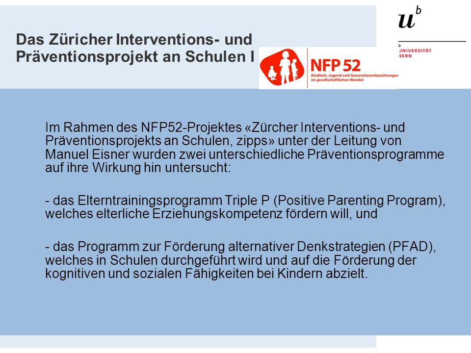 Das Züricher Interventions- und Präventionsprojekt an Schulen I Im Rahmen des NFP52-Projektes «Zürcher Interventions- und Präventionsprojekts an Schul