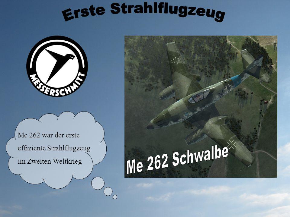 Me 262 war der erste effiziente Strahlflugzeug im Zweiten Weltkrieg