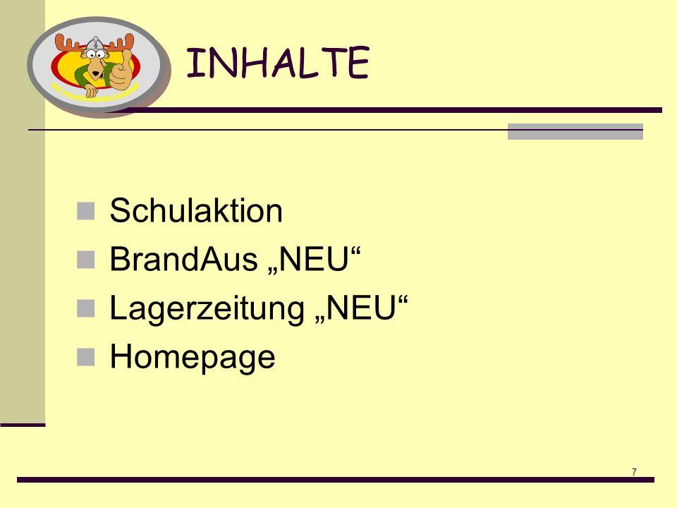 7 INHALTE Schulaktion BrandAus NEU Lagerzeitung NEU Homepage