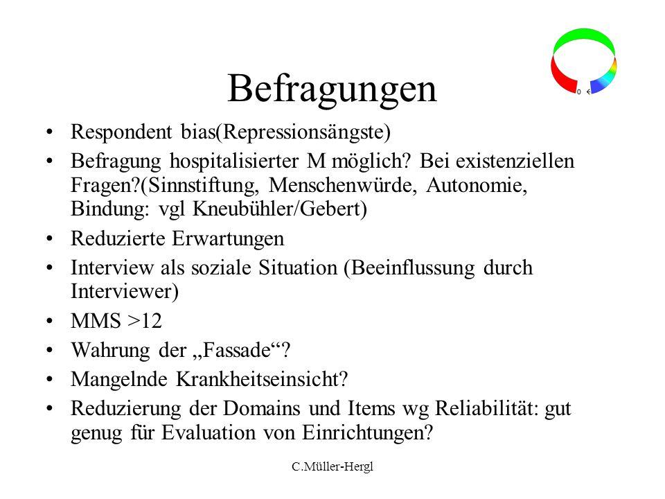 Befragungen Respondent bias(Repressionsängste) Befragung hospitalisierter M möglich? Bei existenziellen Fragen?(Sinnstiftung, Menschenwürde, Autonomie