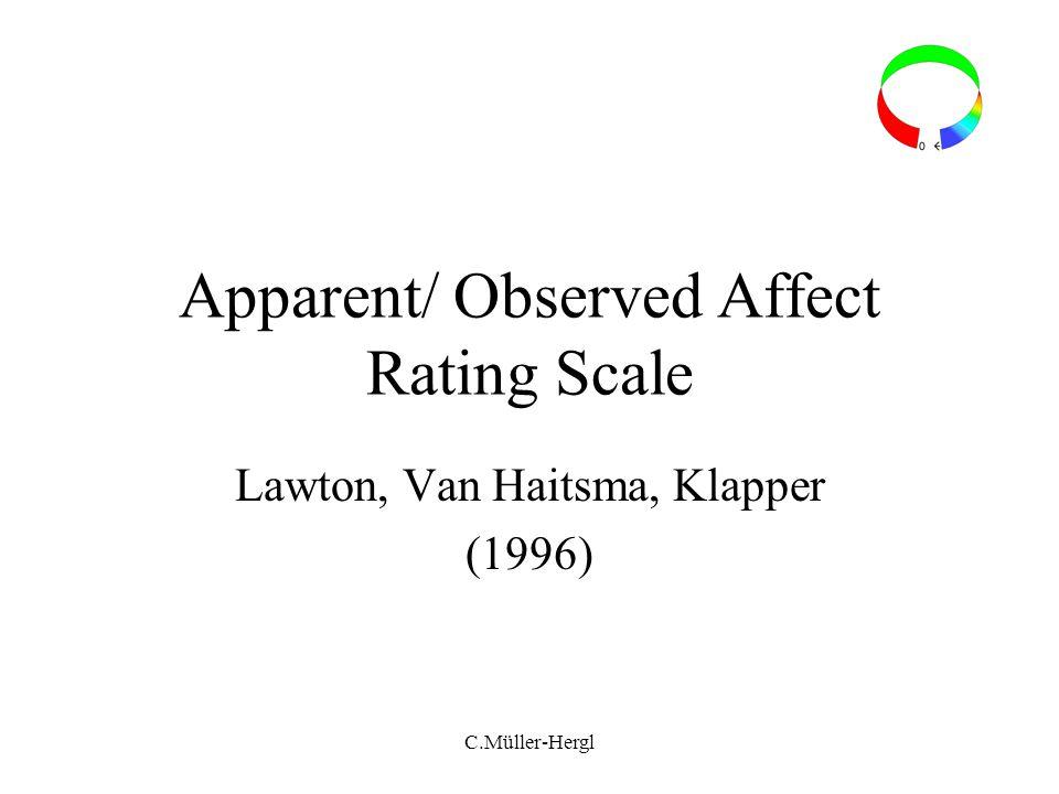 Apparent/ Observed Affect Rating Scale Lawton, Van Haitsma, Klapper (1996) C.Müller-Hergl