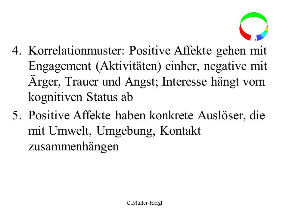 4.Korrelationmuster: Positive Affekte gehen mit Engagement (Aktivitäten) einher, negative mit Ärger, Trauer und Angst; Interesse hängt vom kognitiven