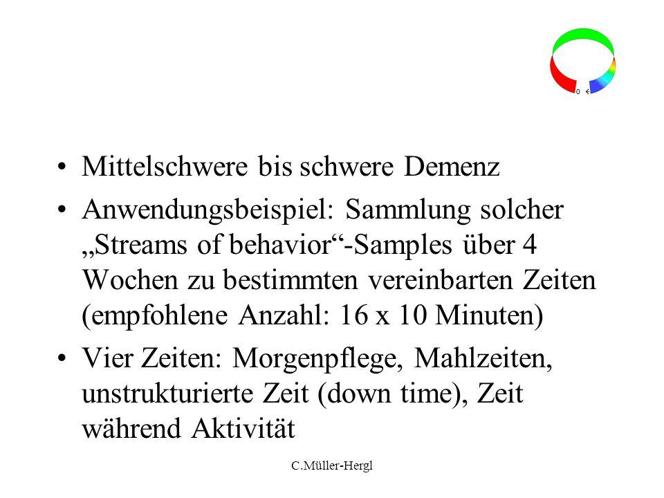 Mittelschwere bis schwere Demenz Anwendungsbeispiel: Sammlung solcher Streams of behavior-Samples über 4 Wochen zu bestimmten vereinbarten Zeiten (emp
