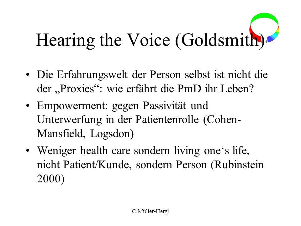 C.Müller-Hergl Hearing the Voice (Goldsmith) Die Erfahrungswelt der Person selbst ist nicht die der Proxies: wie erfährt die PmD ihr Leben? Empowermen