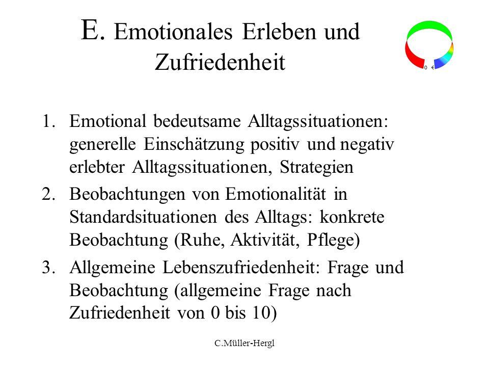 E. Emotionales Erleben und Zufriedenheit 1.Emotional bedeutsame Alltagssituationen: generelle Einschätzung positiv und negativ erlebter Alltagssituati