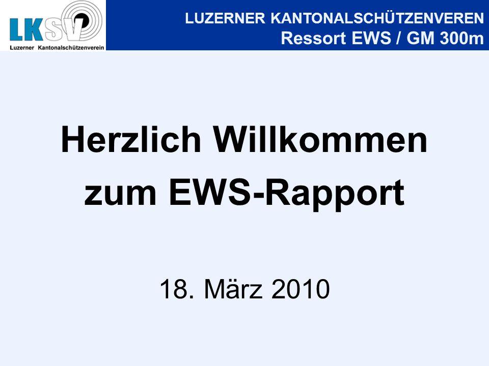 LUZERNER KANTONALSCHÜTZENVEREN Ressort EWS / GM 300m Herzlich Willkommen zum EWS-Rapport 18.