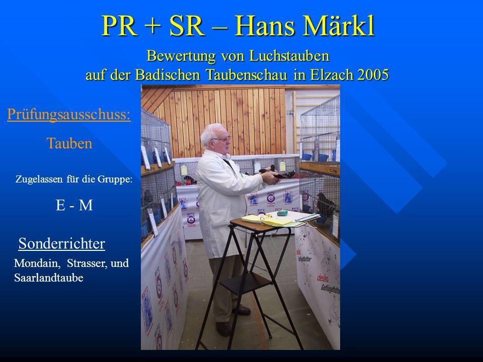 PR + SR – Hans Märkl Sonderrichter Mondain, Strasser, und Saarlandtaube Bewertung von Luchstauben auf der Badischen Taubenschau in Elzach 2005 Zugelas