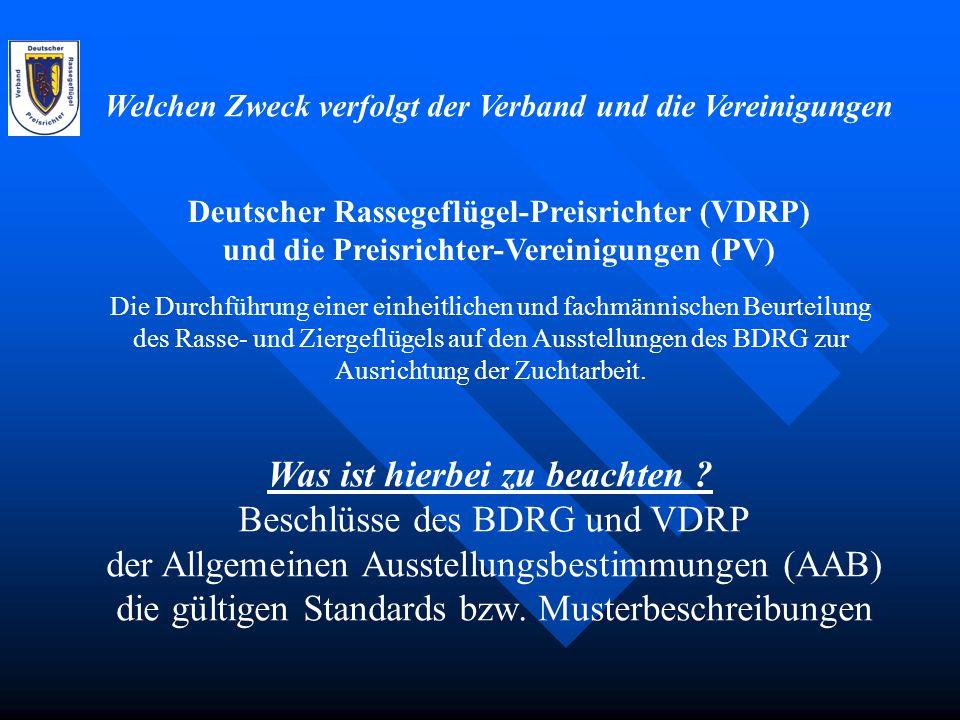 Welchen Zweck verfolgt der Verband und die Vereinigungen Deutscher Rassegeflügel-Preisrichter (VDRP) und die Preisrichter-Vereinigungen (PV) Die Durch