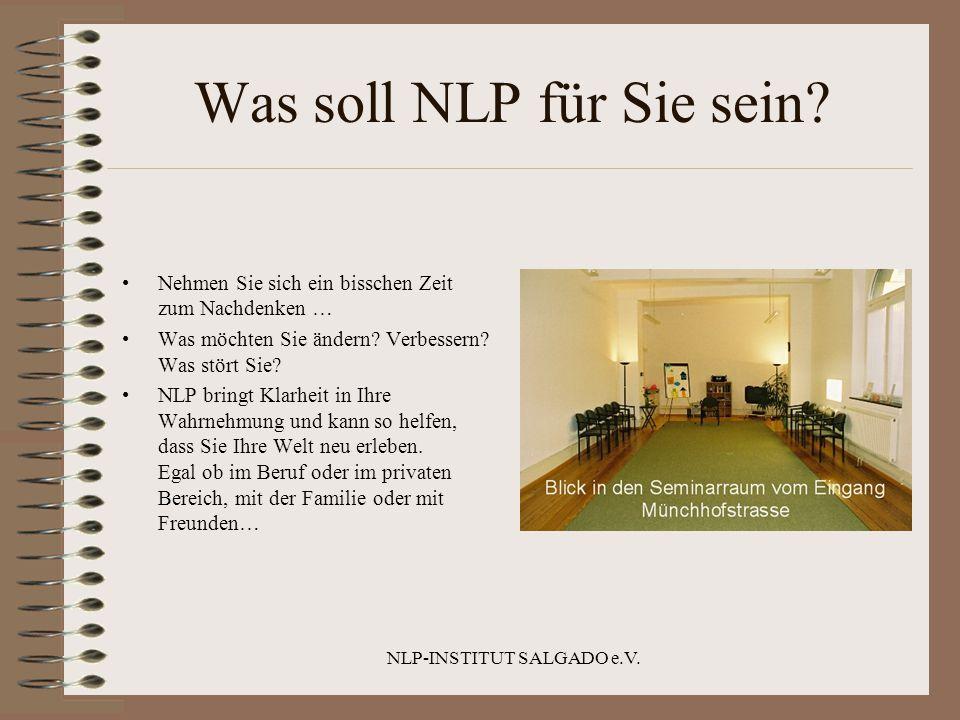 NLP-INSTITUT SALGADO e.V.Was soll NLP für Sie sein.
