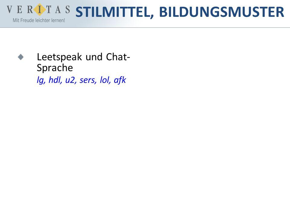 Leetspeak und Chat- Sprache lg, hdl, u2, sers, lol, afk STILMITTEL, BILDUNGSMUSTER