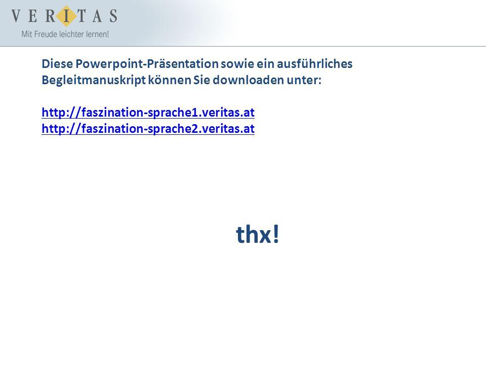 Diese Powerpoint-Präsentation sowie ein ausführliches Begleitmanuskript können Sie downloaden unter: http://faszination-sprache1.veritas.at http://fas